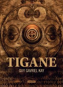 Couverture du livre Tigane de Guy Gavriel Kay