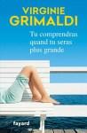 Couverture de Tu comprendras quand tu seras plus grande, roman de Virginie Grimaldi