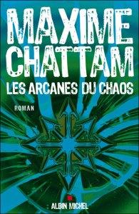 Maxime Chattam - Les arcanes du chaos