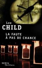 Lee Child - La faute à pas de chance (2010)