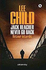 Lee Child - Jack Reacher Never go back (2016)