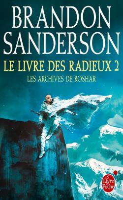 Brandon Sanderson - Les archives de Roshar T2 - Le livre des radieux Partie 2 (2017)