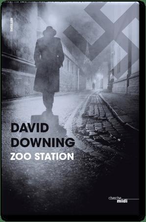 David Downing - Zoo station (2017)