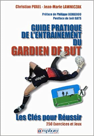Guide pratique de l'entraînement du gardien de but