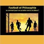 Football et Philosophie : Ou comment joue-t-on au ballon rond ici et ailleurs ?