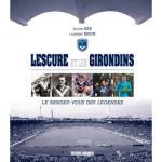Lescure et les Girondins : Le rendez-vous des legendes