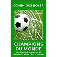 Champions du monde : Terminologie du football chez les Champions du Monde. Partie 1 - Le terrain