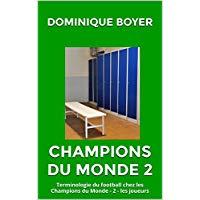 Champions du monde : Terminologie du football chez les Champions du Monde. Partie 2 - les joueurs