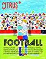Citrus, N°1 : Football