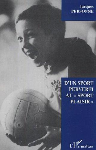 D'un sport perverti au 'sport plaisir'