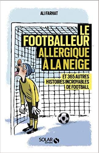 Le footballeur allergique à la neige Couverture du livre