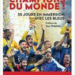 Champions du monde : 55 jours en immersion avec les Bleus