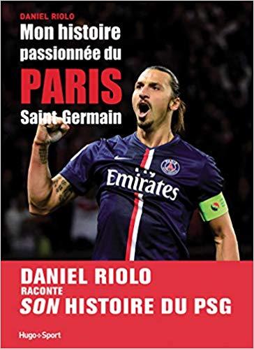 Mon histoire passionnée du Paris Saint-Germain