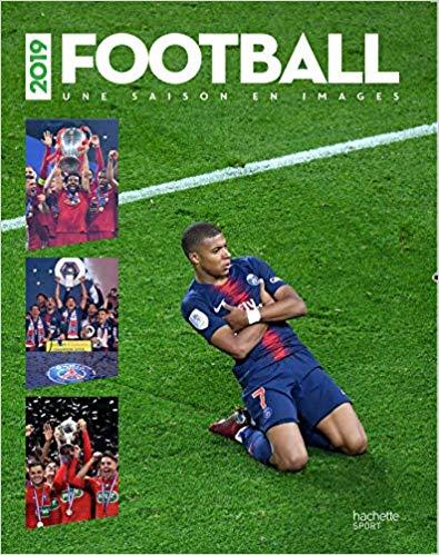 Football - Une saison en images 2019