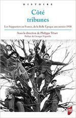 Côté tribunes: Les Supporters en France, de la Belle Époque aux années 1930