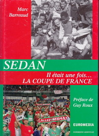 Sedan - Il était une fois ... La Coupe de France