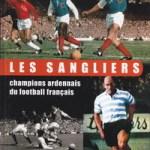 Les Sangliers, champions ardennais du football français