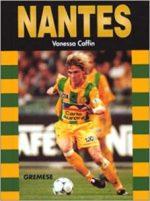 Les grandes équipes de foot : Nantes
