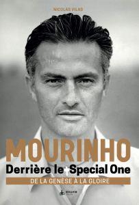 Mourinho : Derrière le Special One – De la genèse à la gloire Couverture du livre