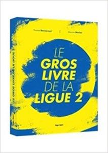 Le gros livre de la Ligue 2