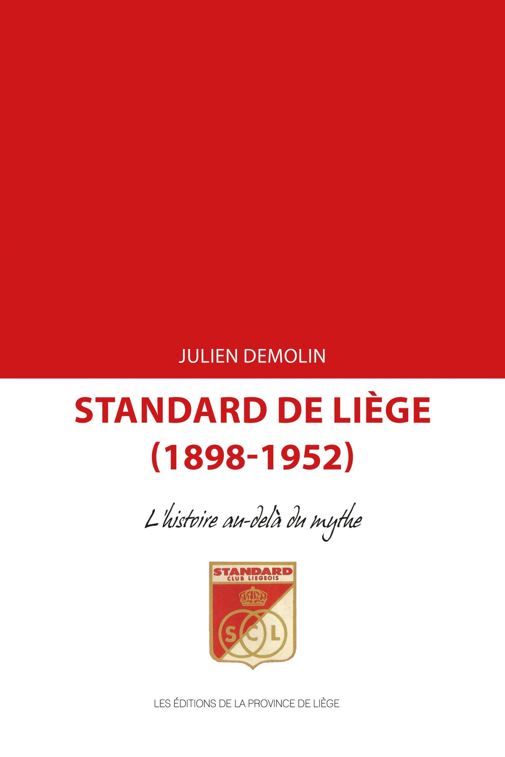 Standard de Liège (1898-1952) – L'histoire au-delà du mythe