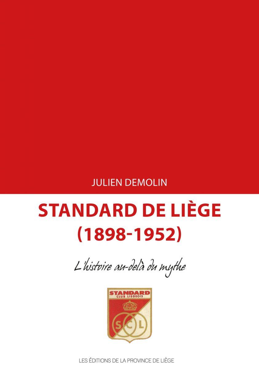 Standard de Liège (1898-1952) - L'histoire au-delà du mythe