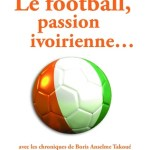 Le football, passion ivoirienne…