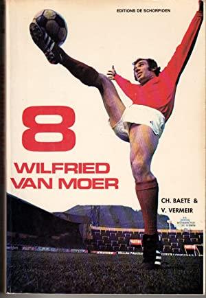 Wilfried Van Moer, Numéro 8