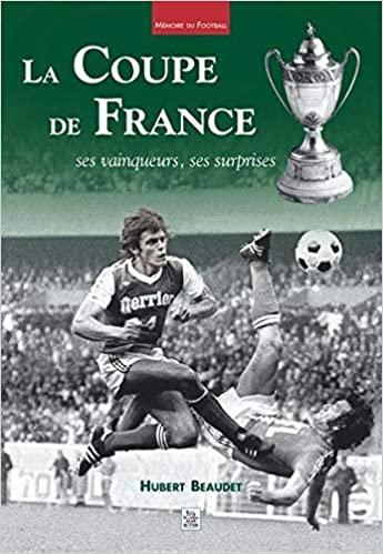 La coupe de France - Ses vainqueurs, ses surprises