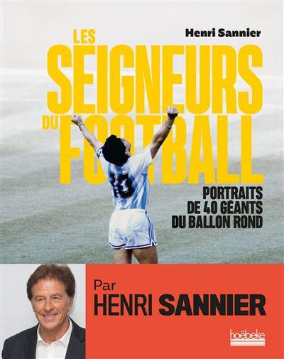 Les Seigneurs du football : Portraits de 40 géants du ballon rond