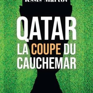 Qatar, la coupe du cauchemar