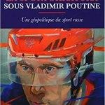 ITW – Lukas Aubin présente « La sportokratura sous Vladimir Poutine: Une géopolitique du sport russe »