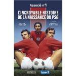 L'incroyable histoire de la naissance du PSG