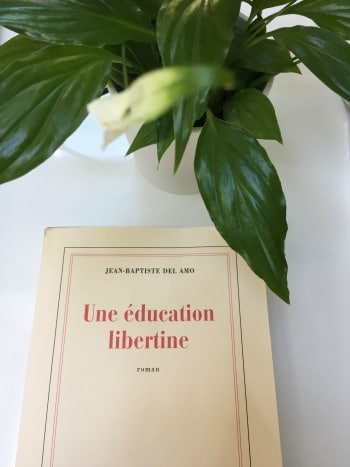 Une éducation libertine - Jean-Baptiste Del Amo