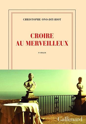 Christophe Ono-Dit-Biot - Croire au merveilleux