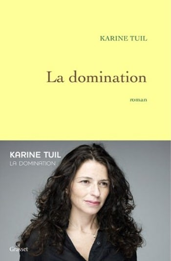 La domination - Karine Tuil