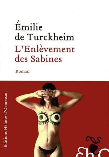 L'enlèvement des sabines - Emilie de Turckheim