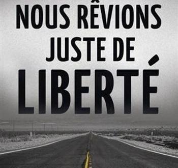 Nous-rêvions-juste-de-liberté-Henri-Loevenbruck