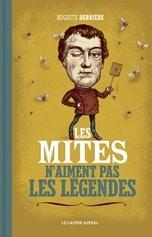 Auguste Derrière - Les mites n'aimes pas les légendes