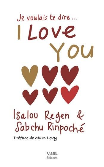 Isalou Regen &Sabchu Rinpoché - Je voualis te dire ...I LOVE YOU