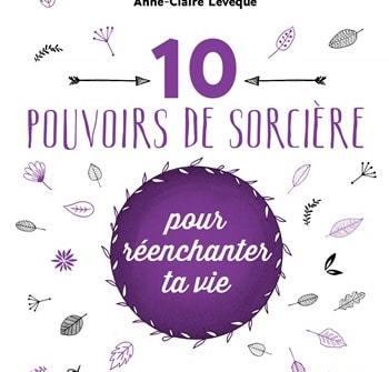 Marie-Charlotte-Lanta-Anne-Claire-Levèque-10-pouvoirs-de-sorcière.