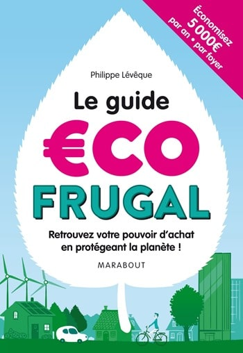 Philippe Leveque - Le guide eco frugal