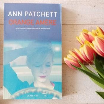 Ann Patchett - Orange Amère - Blog littéraire