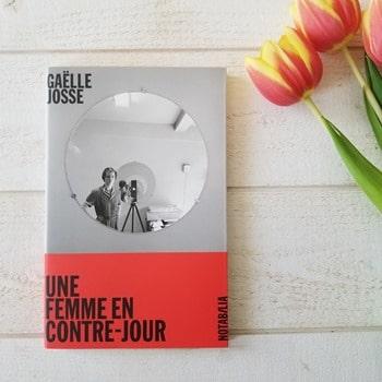 Gaelle Josse - Une femme en contre-jour - Blog littéraire