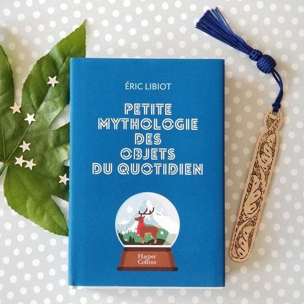 Petite mythologie des objets du quotidien - Eric Libiot - blogueuse littéraire Emma Perié