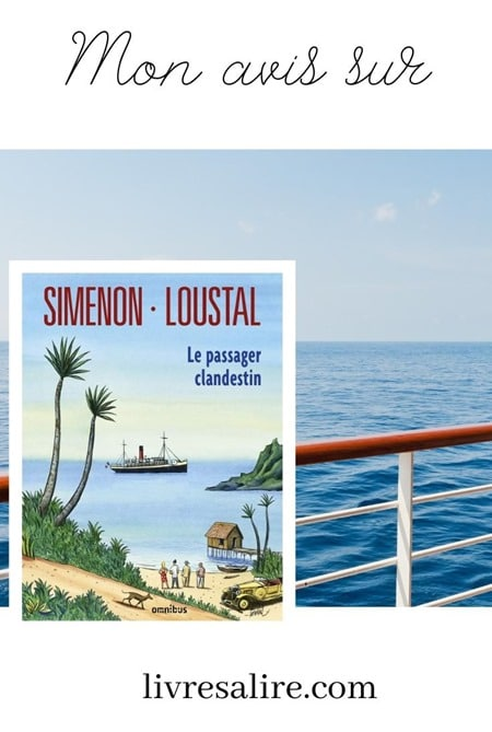 Le passager clandestin - Simenon Loustal - Blog littéraire