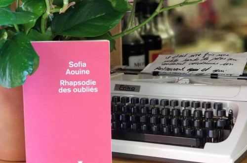Sofia Aouine - Rhapsodie des oubliés - Blog littéraire