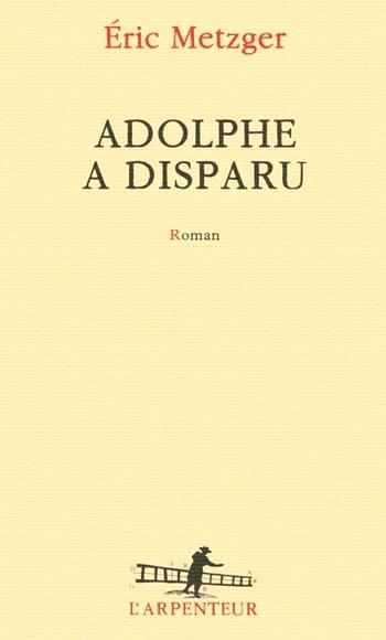 Adolphe a disparu - Eric Metzer