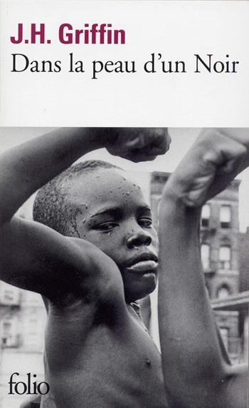 Dans la peau d'un noir - JH Griffin