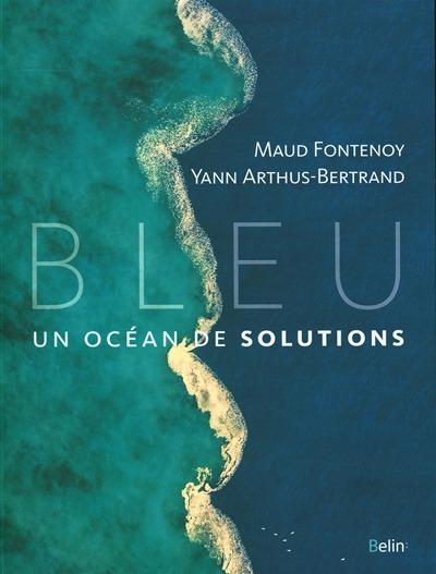 Bleu un océan de solutions - Maud Fontenoy